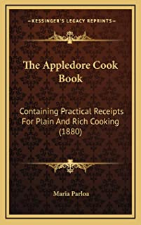 The Appledore Cook Book: Containing Practical Receipts For Plain And Rich Cooking (1880)