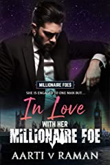 In Love With Her Millionaire Foe: A Hot Indian Millionaire Enemies to Lovers Romance (The Millionaire Foes Book 1) Kindle Edition