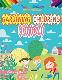 Gardening Childrens Edition! Coloring Book