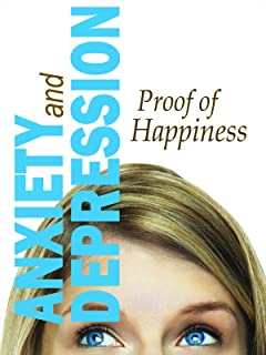 Anxiety and Depression: Proof of Happiness