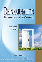 Reinkarnation – Frühere Leben und ihre Wirkung: Glaube oder Realität? (German Edition)