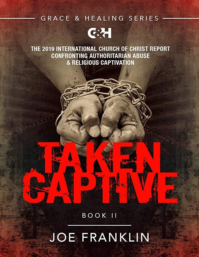 アミューズルーム良心的Taken Captive: The 2019 International Church of Christ Report (English Edition)