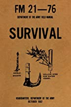 FM 21-76: THE US ARMY SURVIVAL MANUAL (Illustrated)