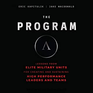 The Program: Lessons from Elite Military Units for Creating and Sustaining High-Performance Leaders and Teams
