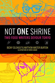 Not One Shrine: Two Food Writers Devour Tokyo (English Editi