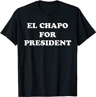 EL CHAPO FOR PRESIDENT