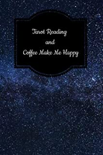Tarot Reading and Coffee Make Me Happy: Tarot Diary Log Book, Record and Interpret Readings,  Daily Draw Journal