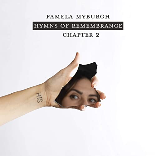 Pamela Myburgh - Hymns of Remembrance (Chapter 2) (2019)