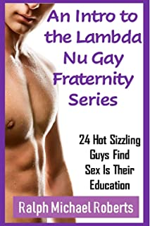 An Introduction to the LAMBDA NU GAY FRATERNITY STORIES: Rush Party, Hell Week, Magic Elixir, Young Dan, William Smithson's Fall From Grace, Magic Elixir 2