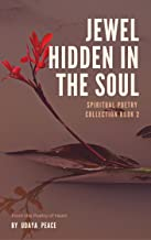 Jewel Hidden in the Soul: ~ Spiritual Poetry Collection   Spiritual Poetry  Book 2 (English Edition)