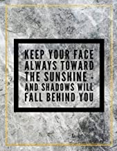 "Keep your face always toward the sunshine - and shadows will fall behind you.: College Ruled Marble Design 100 Pages Large Size 8.5"" X 11"" Inches Matte Notebook"