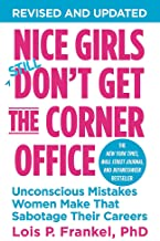 Nice Girls Don't Get the Corner Office: Unconscious Mistakes Women Make That Sabotage Their Careers (A NICE GIRLS Book) Book PDF