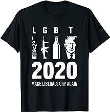 LGBT Trump 2020 Make Liberals Cry Again Shirt Men Women