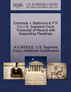 Edmonds V. Baltimore & P R Co U.S. Supreme Court Transcript of Record with Supporting Pleadings
