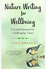 Nature Writing for Wellbeing: A Guided Journal for Challenging Times Kindle Edition