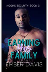 Earning His Family (Higgins Security Book 3) Kindle Edition