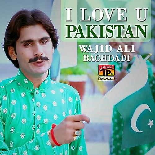 Amazon.com: I Love U Pakistan - Single: Wajid Ali Baghdadi ...