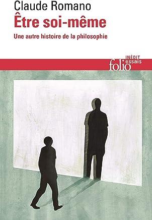 Être soi-même. Une autre histoire de la philosophie (XL t. 648) (French Edition)