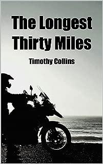 The Longest Thirty Miles