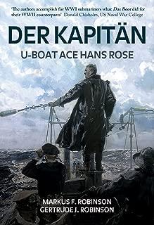 Der Kapitän: U-Boat Ace Hans Rose