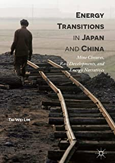 Energy Transitions in Japan and China: Mine Closures, Rail Developments, and Energy Narratives