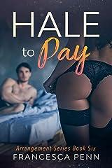 Hale to Pay (Arrangement Series Book 6) Kindle Edition