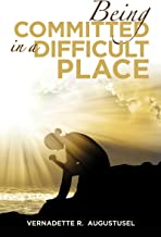 Being Committed in a Difficult Place