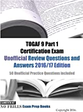 TOGAF 9 Part 1 Certification Exam Unofficial Review Questions and Answers 2016/17 Edition: 50 Unofficial Practice Questions included