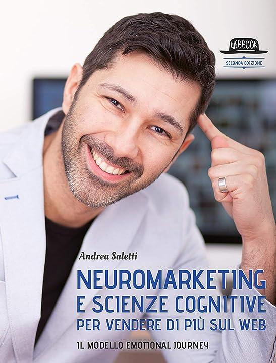 Andrea saletti neuromarketing e scienze cognitive per vendere di più sul web.  (italiano) copertina flessibile