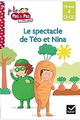 Téo et Nina CP CE1 Niveau 4 - Le spectacle de fin d'année (Je lis pas à pas t. 20) Format Kindle