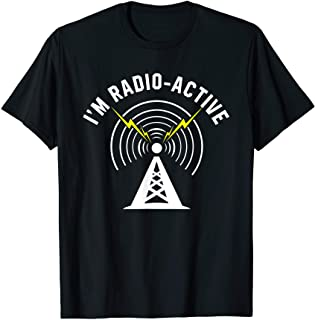 I`m Radio-Active With Tower Antenna Funny Ham Radio T-Shirt