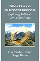 Medium Adventures: Exploring Tolkien's The Lord of the Rings Kindle Edition