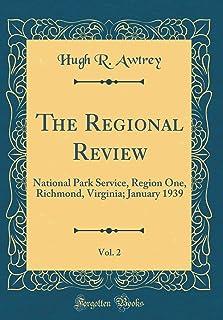 The Regional Review, Vol. 2: National Park Service, Region One, Richmond, Virginia; January 1939 (Classic Reprint)