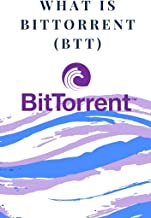 What is Bittorrent?: (crypto, cryptocurrency, descentralized, tron, trx, justin sun, blockchain, web, download, trading, i...