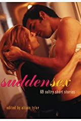 Sudden Sex: 69 Sultry Short Stories Kindle Edition