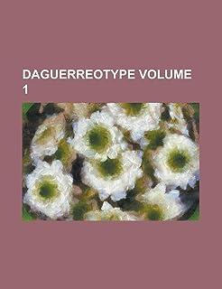 Daguerreotype Volume 1