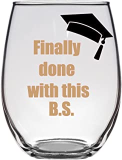 Finally Done with this B.S. Graduation Wine Glass Bachelors Funny