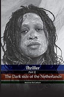 Thriller the dark side of the Netherlands