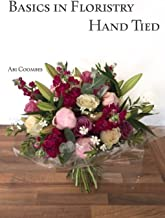 Basics of Floristry: Hand Tied