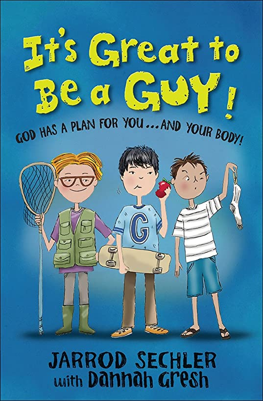 It's Great to Be a Guy!: God Has a Plan for You...and Your Body!
