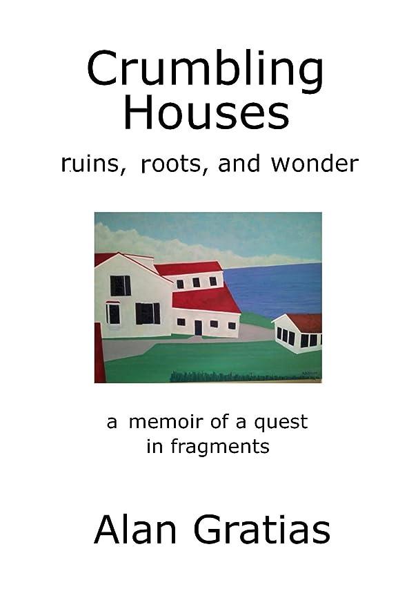 抹消探偵相反するCrumbling Houses: a memoir of a quest in fragments (English Edition)