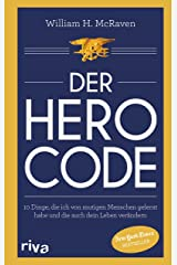 Der Hero Code: 10 Dinge, die ich von mutigen Menschen gelernt habe und die auch dein Leben verändern (German Edition) eBook Kindle