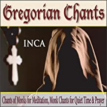 Gregorian Chants: Chants of Monks for Meditation, Monk Chants for Quiet Time & Prayer
