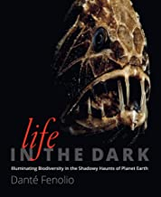 Life in the Dark: Illuminating Biodiversity in the Shadowy Haunts of Planet Earth