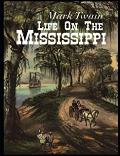 Life On The Mississippi: Illustrated Edition