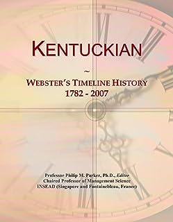 Kentuckian: Webster's Timeline History, 1782 - 2007