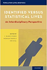 Identified versus Statistical Lives: An Interdisciplinary Perspective (Population-Level Bioethics) Kindle Edition
