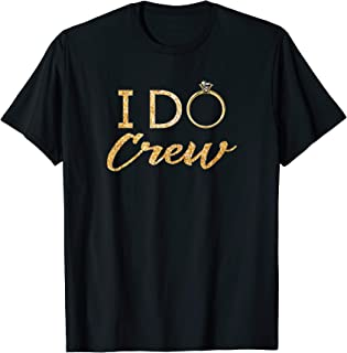 The I DO Crew T-Shirt Gold Diamond Ring Bridesmaid