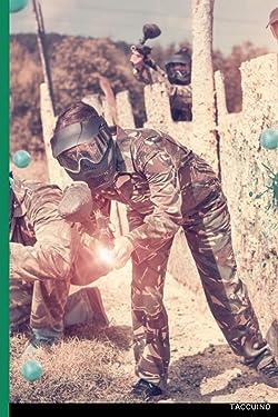 Taccuino Passione Sport: 120 pagine Paintball | Regalo per adulti, uomini, donne, adolescenti e bambini per Natale o compleanno (Italian Edition)