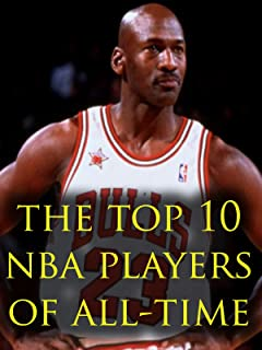 The Top 10 NBA Players of All-Time